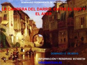CAMBIO DE FECHAS. POR LA CARRERA DEL DARRO: ENTRE EL HOY Y EL AYER