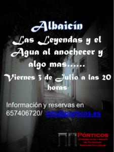 Viernes 3 de Julio. EL ALBAICÍN: LEYENDAS Y AGUA AL ANOCHECER.