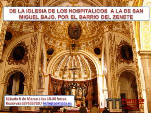 DE LA IGLESIA DE LOS HOSPITALICOS A LA DE SAN MIGUEL BAJO. POR EL BARRIO DEL ZENETE.