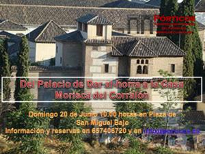 VISITA AL PALACIO DE DAR AL-HORRA Y CASAS MORISCAS DEL CORRALÓN