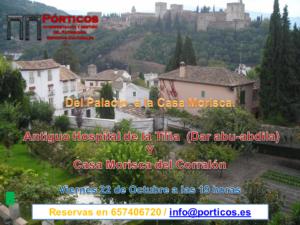 DEL PALACIO A LA CASA MORISCA  ANTIGUO HOSPITAL DE LA TIÑA Y CASA MORISCA DEL CORRALÓN